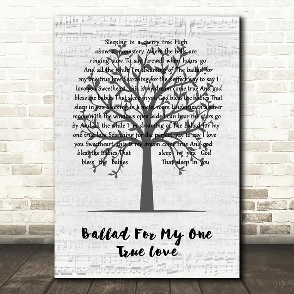 Mason Jennings Ballad For My One True Love Music Script Tree Song Lyric Print