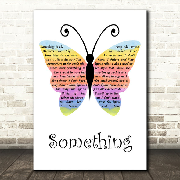 The Beatles Something Rainbow Butterfly Decorative Wall Art Gift Song Lyric Print