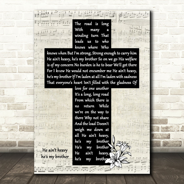 The Hollies He Ain't Heavy, He's My Brother Music Script Christian Memorial Cross Song Lyric Print