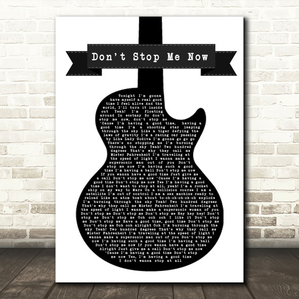 Queen Don't Stop Me Now Black & White Guitar Song Lyric Quote Print