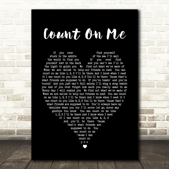 Count On Me Bruno Mars Black Heart Song Lyric Quote Print