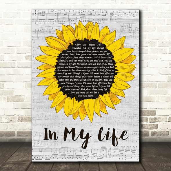 The Beatles In My Life Grey Script Sunflower Decorative Wall Art Gift Song Lyric Print