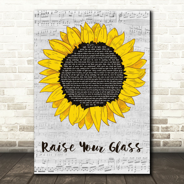 P!nk Raise Your Glass Grey Script Sunflower Decorative Wall Art Gift Song Lyric Print