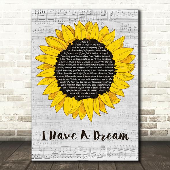 ABBA I Have A Dream Grey Script Sunflower Decorative Wall Art Gift Song Lyric Print
