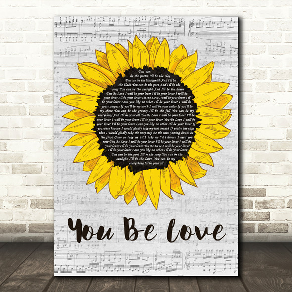 Avicii You Be Love Grey Script Sunflower Decorative Wall Art Gift Song Lyric Print