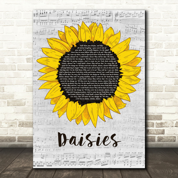Katy Perry Daisies Grey Script Sunflower Decorative Wall Art Gift Song Lyric Print