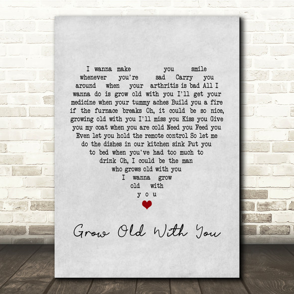 Adam Sandler Grow Old With You Grey Heart Song Lyric Quote Print