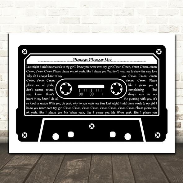 The Beatles Please Please Me Black & White Music Cassette Tape Wall Art Gift Song Lyric Print