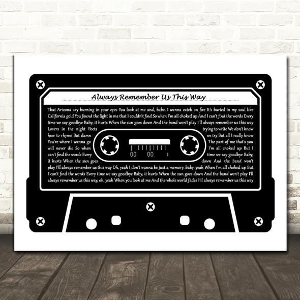 Lady Gaga Always Remember Us This Way Black & White Music Cassette Tape Song Lyric Print