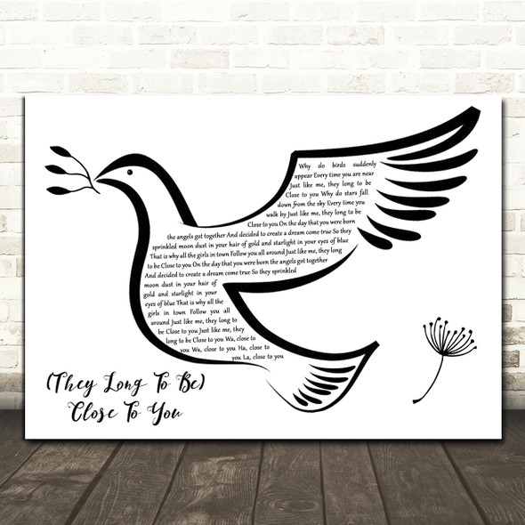 Carpenters (They Long to Be) Close to You Black & White Dove Bird Wall Art Gift Song Lyric Print