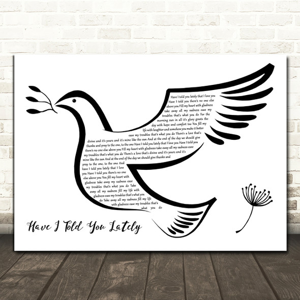 Rod Stewart Have I Told You Lately Black & White Dove Bird Song Lyric Print