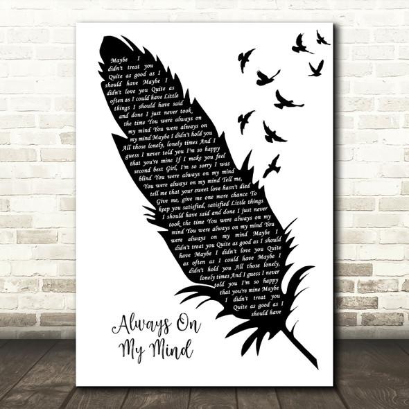 Elvis Presley Always On My Mind Black & White Feather & Birds Song Lyric Print
