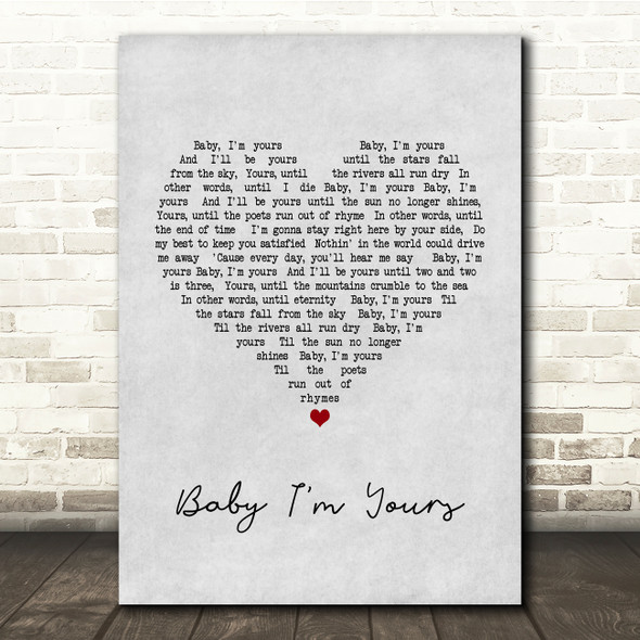 Arctic Monkeys Baby I'm Yours Grey Heart Song Lyric Quote Print
