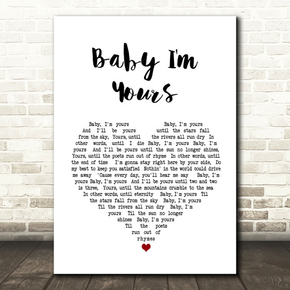Arctic Monkeys Baby I'm Yours White Heart Song Lyric Quote Print
