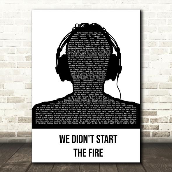 Billy Joel We Didn't Start The Fire Black & White Man Headphones Wall Art Gift Song Lyric Print