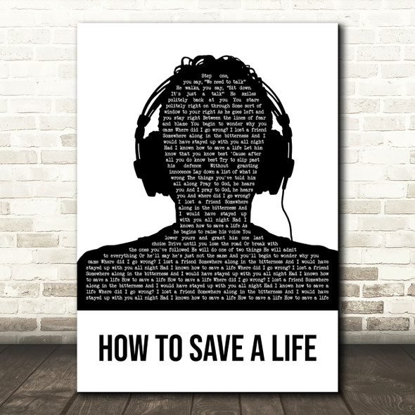 The Fray How To Save A Life Black & White Man Headphones Decorative Gift Song Lyric Print