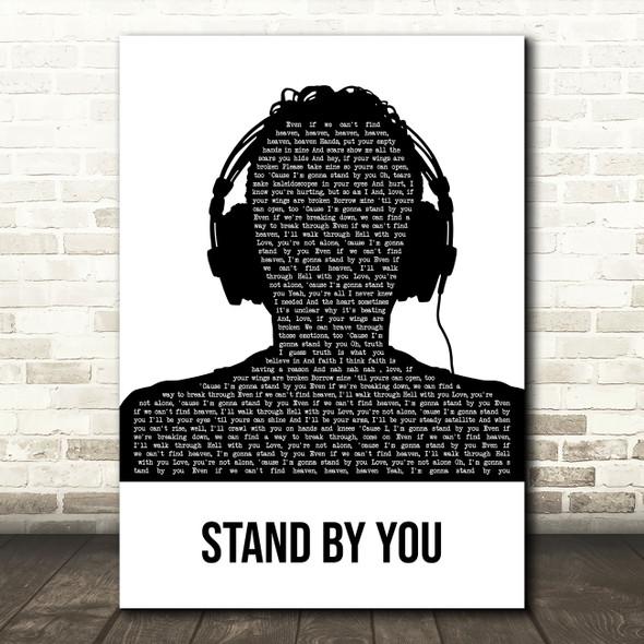 Rachel Platten Stand By You Black & White Man Headphones Decorative Gift Song Lyric Print
