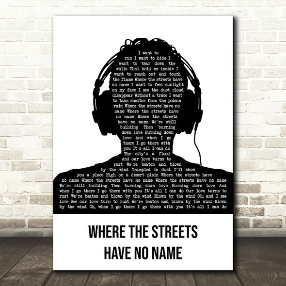U2 Where The Streets Have No Name Black & White Man Headphones Gift Song Lyric Print
