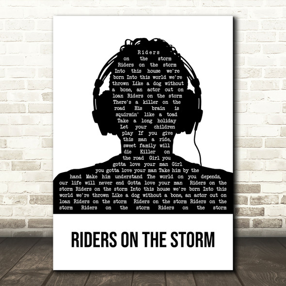The Doors Riders on the Storm Black & White Man Headphones Song Lyric Print