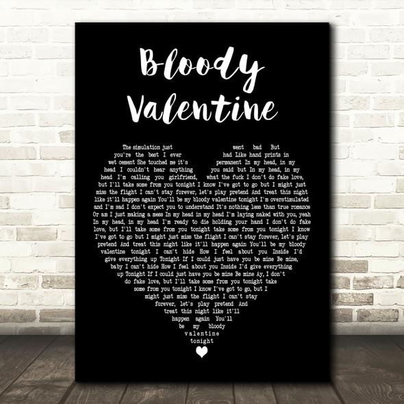 Machine Gun Kelly Bloody Valentine Black Heart Decorative Wall Art Gift Song Lyric Print