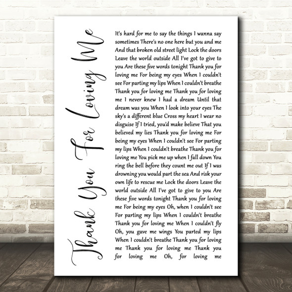 Bon Jovi Thank You For Loving Me White Script Song Lyric Quote Print