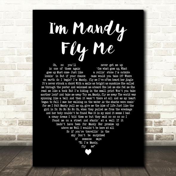 10cc I'm Mandy Fly Me Black Heart Decorative Wall Art Gift Song Lyric Print