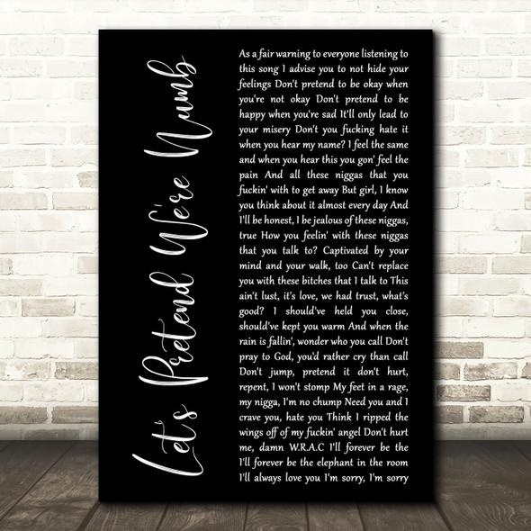 XXXTENTACION Let's Pretend We're Numb Black Script Decorative Wall Art Gift Song Lyric Print