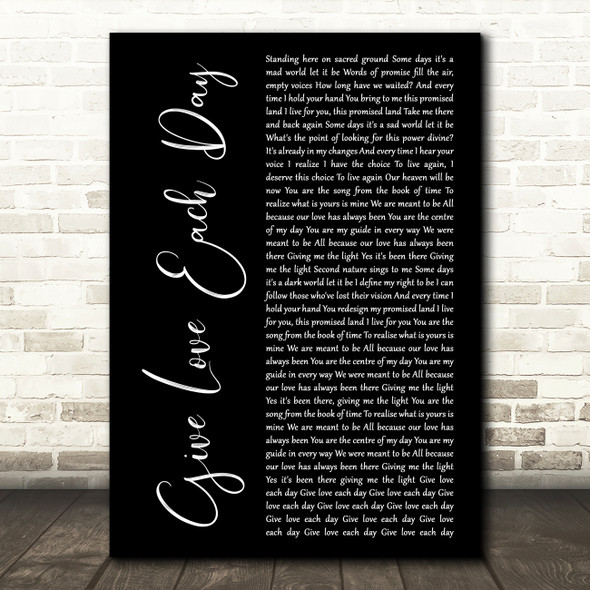 Yes Give Love Each Day Black Script Decorative Wall Art Gift Song Lyric Print