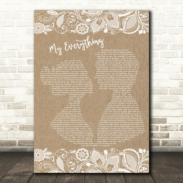 98 Degrees My Everything Burlap & Lace Decorative Wall Art Gift Song Lyric Print