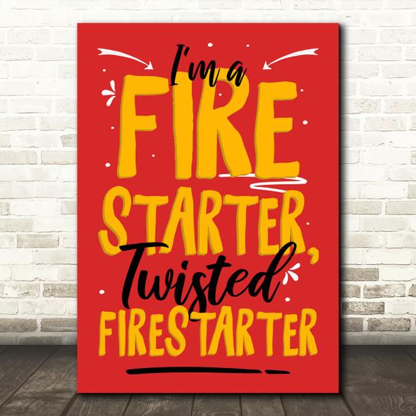 The Prodigy Firestarter Red Orange Typography Music Song Lyric Wall Art Print