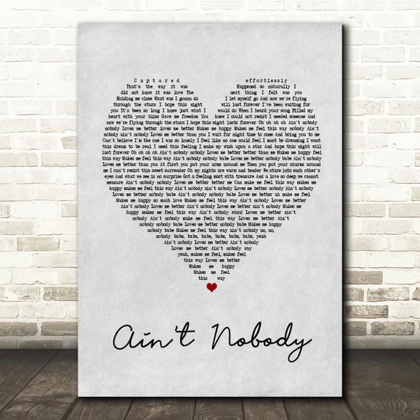 Chaka Khan Ain't Nobody Grey Heart Song Lyric Quote Print