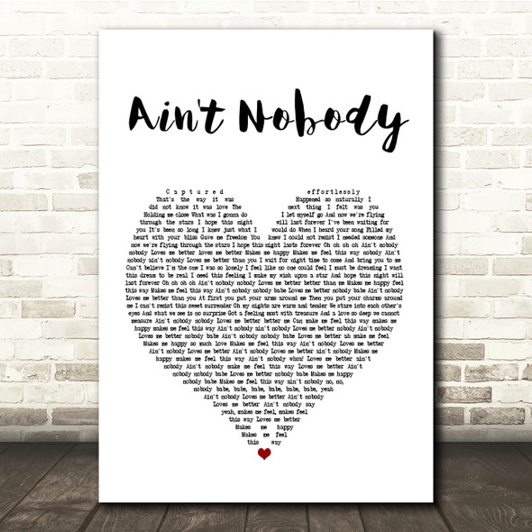 Chaka Khan Ain't Nobody White Heart Song Lyric Quote Print