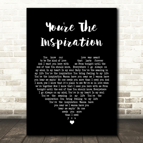 Chicago You're The Inspiration Black Heart Song Lyric Quote Print