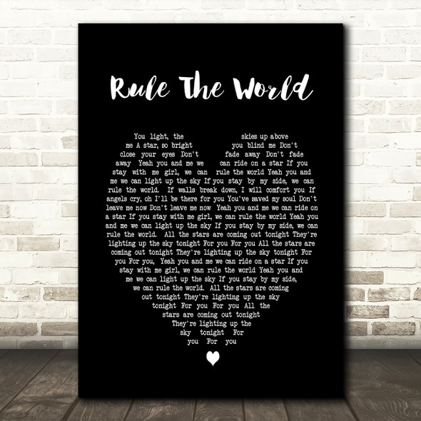 Rule The World Take That Black Heart Song Lyric Quote Print