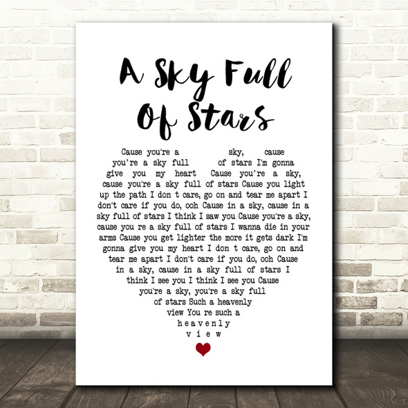 Coldplay A Sky Full Of Stars White Heart Song Lyric Quote Print