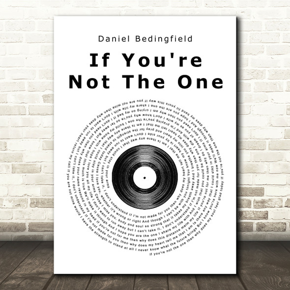Daniel Bedingfield If You're Not The One Vinyl Record Song Lyric Quote Print