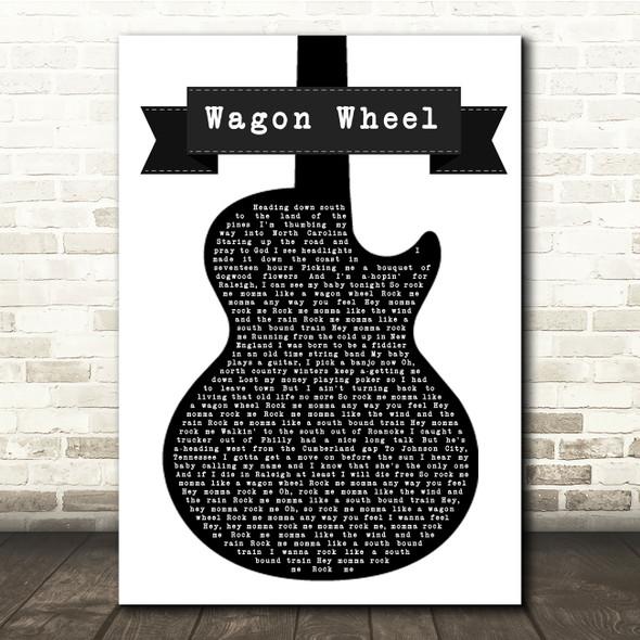 Darius Rucker Wagon Wheel Black & White Guitar Song Lyric Quote Print