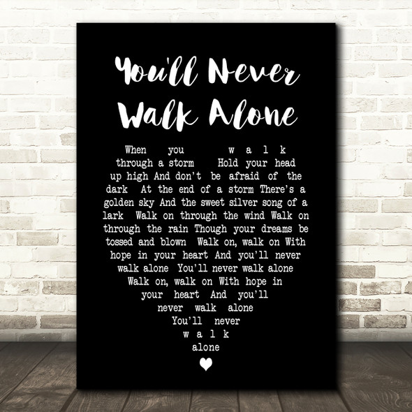 You'll Never Walk Alone Gerry And The Pacemakers Black Heart Song Lyric Print