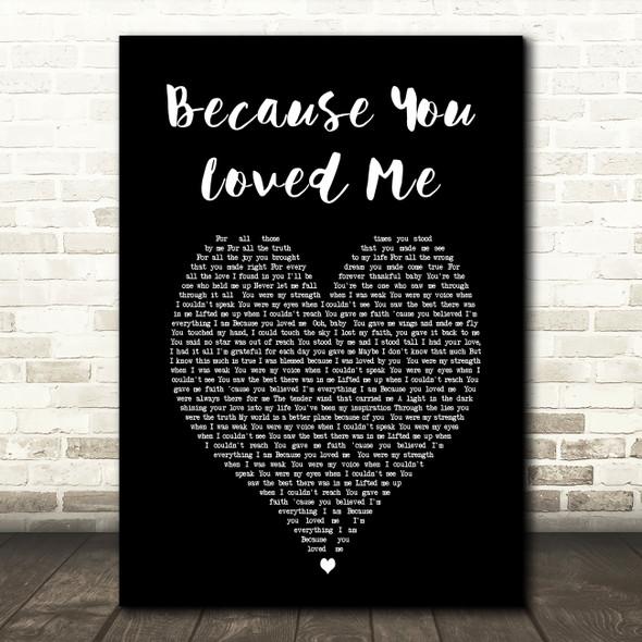 Celine Dione Because You Loved Me Black Heart Song Lyric Quote Print