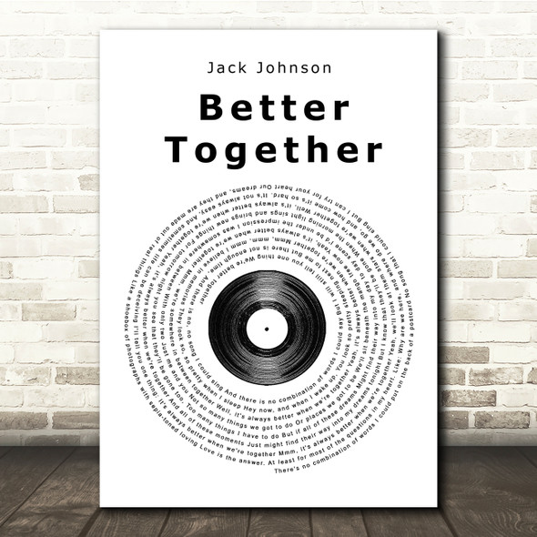 Jack Johnson Better Together Vinyl Record Song Lyric Quote Print