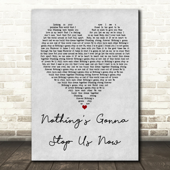 Jefferson Starship Nothing's Gonna Stop Us Now Grey Heart Song Lyric Quote Print