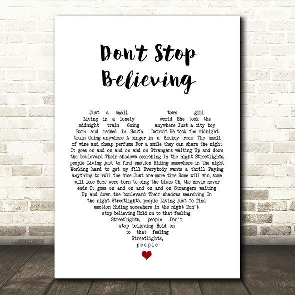 Journey Don't Stop Believing White Heart Song Lyric Quote Print