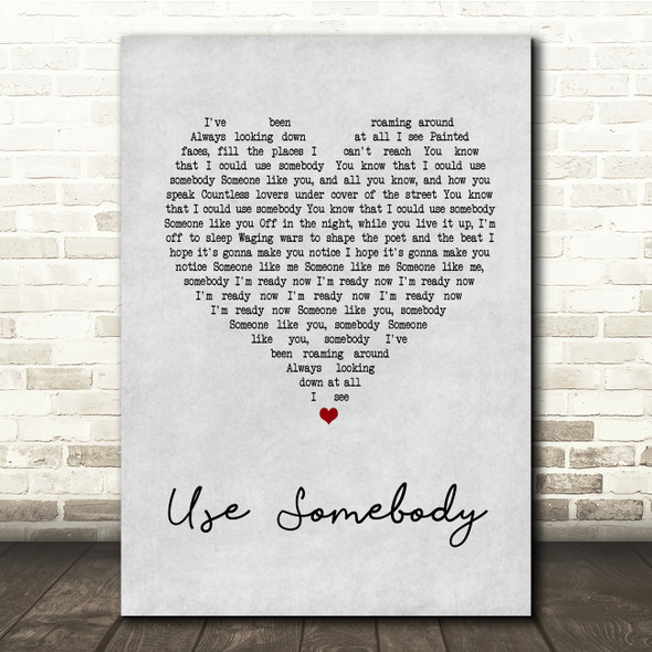 Kings Of Leon Use Somebody Grey Heart Song Lyric Quote Print