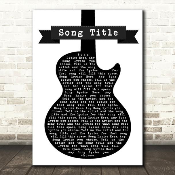 Any Song Lyrics Custom Black White Guitar Wall Art Personalised Lyrics Print