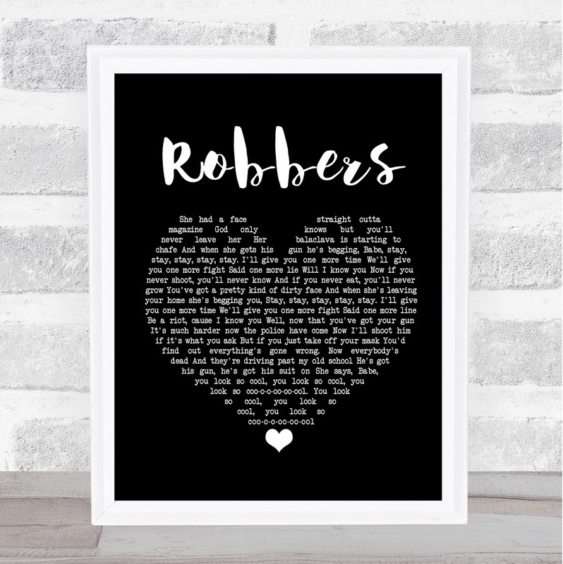 The 1975 Robbers Black Heart Song Lyric Quote Print