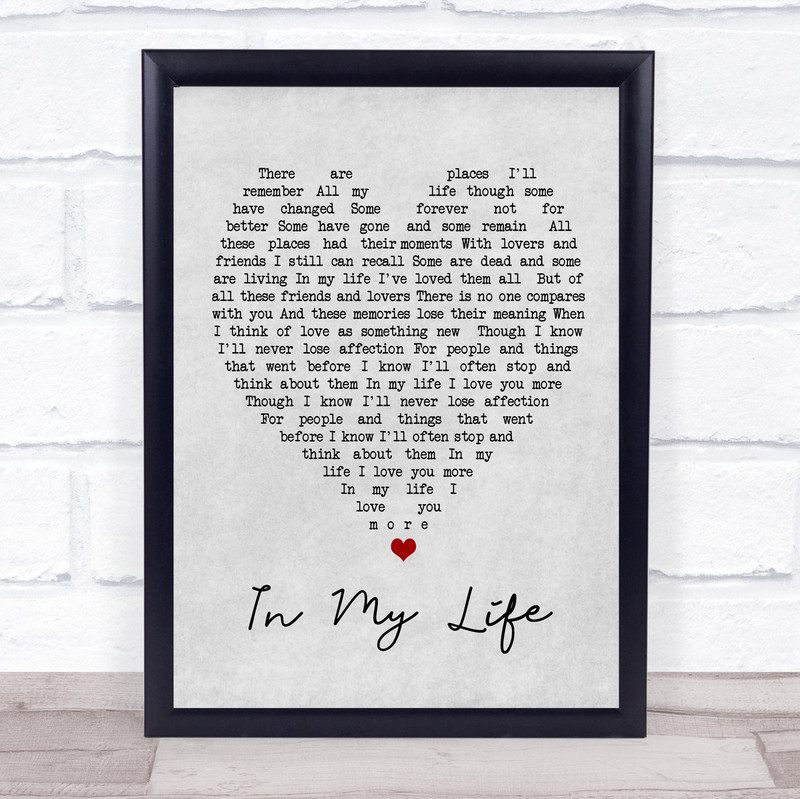 In My Life The Beatles Grey Heart Song Lyric Quote Print