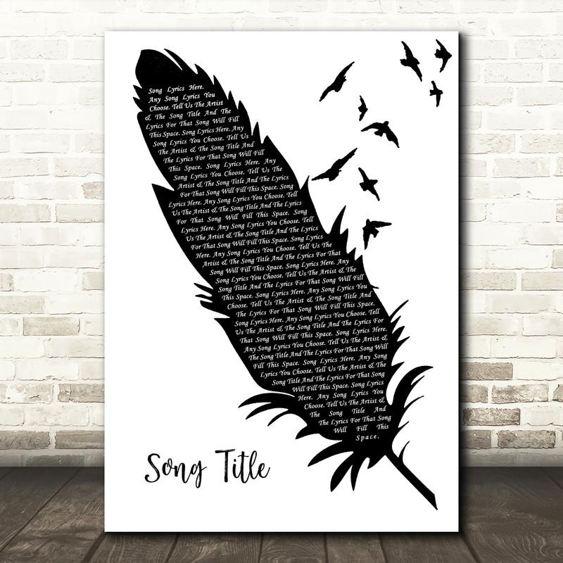 Any Song Custom Black & White Feather & Birds Personalised Lyrics Print
