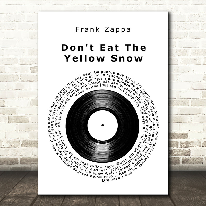 Frank Zappa Don't Eat The Yellow Snow Vinyl Record Song Lyric Art Print