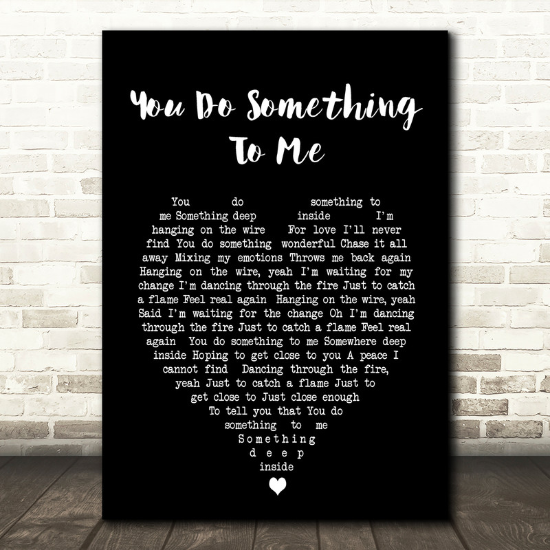 You Do Something To Me Paul Weller Black Heart Song Lyric Quote Print