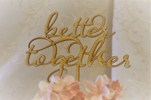 """""""Better Together"""" Cake Toppers"""